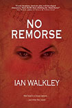 No Remorse by Ian Walkley